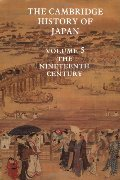Cambridge History of Japan, Vol. 5: The Nineteenth Century (Volume 5), The
