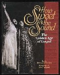 How Sweet the Sound: The Golden Age of Gospel
