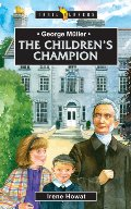 George Muller: The Children's Champ