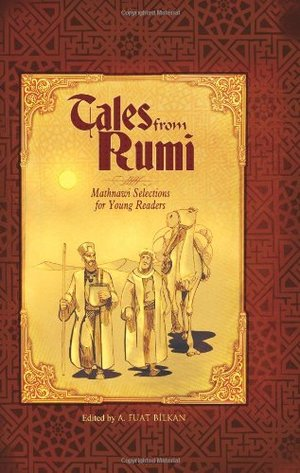 TALES FROM RUMI: Mathnawi Selections for Young Readers