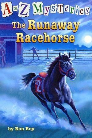 Runaway Racehorse (A to Z Mysteries), The