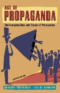 Age of Propaganda: The Everyday Use and Abuse of Persuasion