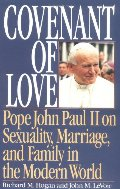 Covenant of Love: Pope John Paul II on Sexuality, Marriage, and Family in the Modern World