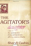Agitator's Daughter: A Memoir of Four Generations of One Extraordinary African-American Family, The