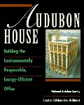 Audubon House: Building the Environmentally Responsible, Energy-Efficient Office (Wiley Series in Sustainable Design)