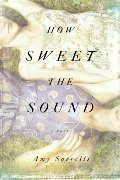 How Sweet the Sound: A Novel