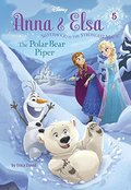Anna & Elsa #5: The Polar Bear Piper (Disney Frozen) (A Stepping Stone Book(TM))