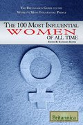 100 Most Influential Women of All Time (The Britannica Guide to the World's Most Influential People), The