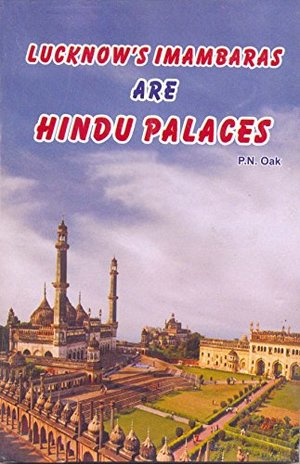 Lucknows Imambaras are Hindu Palaces