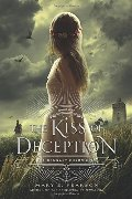 Kiss of Deception (Remnant Chronicles), The
