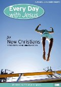 Every Day With Jesus: For New Christians