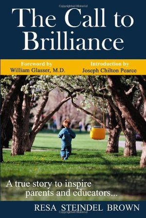 Call to Brilliance: A True Story to Inspire Parents and Educators, The