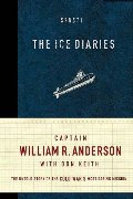 Ice Diaries: The True Story of One of Mankind's Greatest Adventures, The