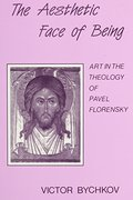 Aesthetic Face of Being: Art in the Theology of Pavel Florensky, The