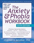 Anxiety and Phobia Workbook: 6th Edition, The