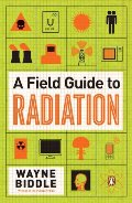 Field Guide to Radiation, A
