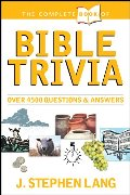 Complete Book of Bible Trivia, The