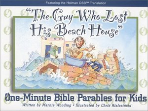 Guy Who Lost His Beach House (One Minute Bible Parables for Kids), The