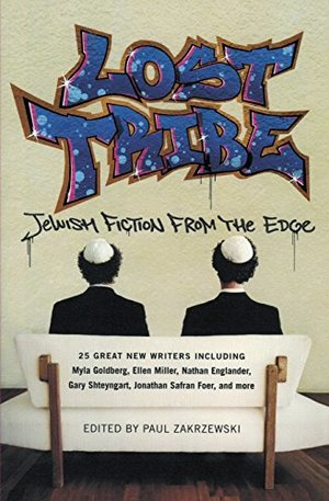 Lost Tribe: Jewish Fiction from the Edge