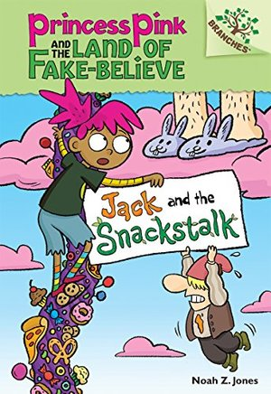 Jack and the Snackstalk: A Branches Book (Princess Pink and the Land of Fake-Believe #4) (Princess Pink and the Land of Fake Believe. Scholastic Branches)
