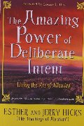 Amazing Power of Deliberate Intent: Living the Art of Allowing, The