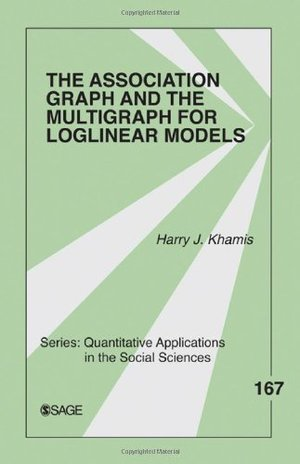 Association Graph and the Multigraph for Loglinear Models (Quantitative Applications in the Social Sciences), The