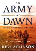 Army at Dawn: The War in North Africa, 1942-1943 (The Liberation Trilogy, Vol. 1), An