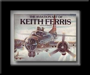 Aviation Art of Keith Ferris, The