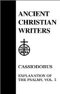 Ancient Christian Writers 53. Cassiodorus, Vol. 3: Explanation of the Psalms