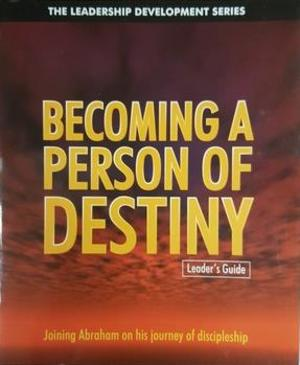 Becoming a Person of Destiny (Leader's Guide)