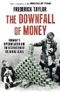 Downfall of Money: Germany's Hyperinflation and the Destruction of the Middle Class, The