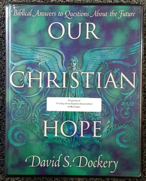 OUR CHRISTIAN HOPE - Resource Kit -Biblical Answers to Questions About the Future