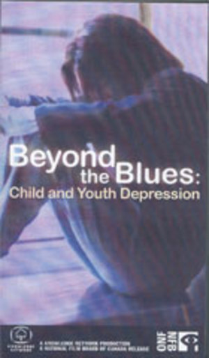 Beyond the Blues:  Child and Youth Depression