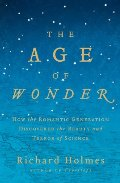 Age of Wonder: How the Romantic Generation Discovered the Beauty and Terror of Science, The