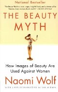 Beauty Myth: How Images of Beauty Are Used Against Women, The