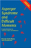 Asperger Syndrome And Difficult Moments: Practical Solutions For Tantrums, Rage And Meltdowns