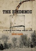 Epidemic: A Collision Of Power, Privilege, And Public Health