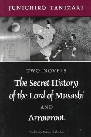 Secret History of the Lord of Musashi and Arrowroot, The