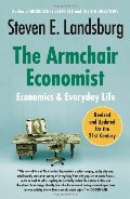 Armchair Economist: Economics and Everyday Life, The