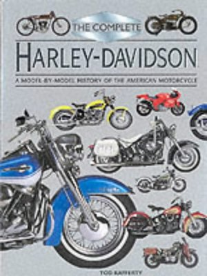 Complete Harley-Davidson: A Model-By-Model History of the American Motorcycle