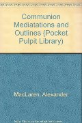 Communion Mediatations and Outlines (Pocket Pulpit Library)
