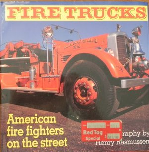 Fire Trucks: American Fire Fighters on the Street