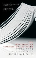 Westminster Confession Of Faith Study Book: A Study Guide for Churches - 238.5 PIP