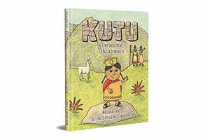Kutu the Tiny Inca Princess / La Ñusta Diminuta (English and Spanish Edition)