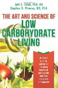 Art and Science of Low Carbohydrate Living: An Expert Guide to Making the Life-Saving Benefits of Carbohydrate Restriction Sustainable and Enjoyable, The