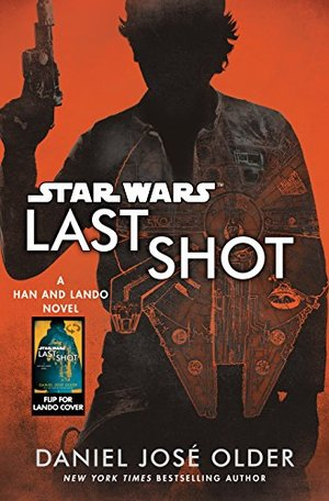 Last Shot (Star Wars): A Han and Lando Novel HC