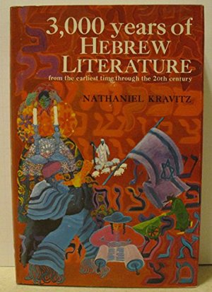 3,000 Years of Hebrew Literature;: From the Earliest Time Through the 20th Century,