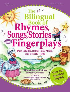 Bilingual Book of Rhymes, Songs, Stories and Fingerplays: Over 450 Spanish/English Selections (English and Spanish Edition), The