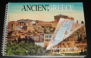 Ancient Greece : The Famous Monuments Past and Present