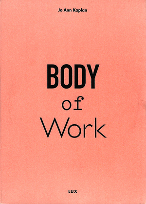 Body of Work: Five Films by Jo Ann Kaplan